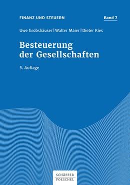 Abbildung von Grobshäuser / Maier / Kies | Besteuerung der Gesellschaften | 5. Auflage 2017 | 2017
