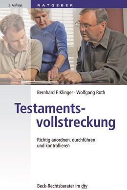 Abbildung von Klinger / Roth | Testamentsvollstreckung | 3. Auflage | 2018 | Richtig anordnen, durchführen ... | 51224