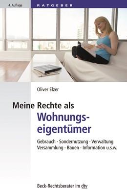 Abbildung von Elzer | Meine Rechte als Wohnungseigentümer | 4. Auflage | 2018 | Gebrauch, Sondernutzung, Verwa... | 51223