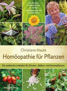 Abbildung von Maute | Homöopathie für Pflanzen | 13. Auflage | 2017 | Der praktische Leitfaden für Z...
