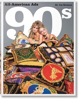 Abbildung von Heller / Heimann | All-American Ads of the 90s | 1. Auflage | 2018 | beck-shop.de