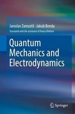Abbildung von Zamastil / Benda | Quantum Mechanics and Electrodynamics | 2017