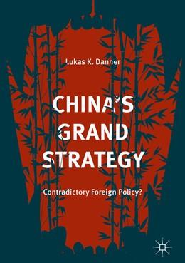 Abbildung von Danner | China's Grand Strategy | 1. Auflage | 2018 | beck-shop.de