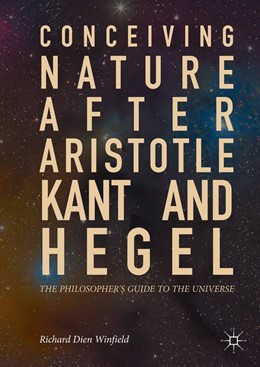 Abbildung von Winfield | Conceiving Nature after Aristotle, Kant, and Hegel | 2017 | The Philosopher's Guide to the...