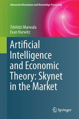 Abbildung von Marwala / Hurwitz | Artificial Intelligence and Economic Theory: Skynet in the Market | 2017
