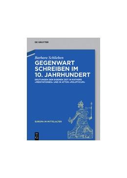 Abbildung von Schlieben | Gegenwart schreiben im 10. Jahrhundert | 2020 | Deutungen der eigenen Zeit in ...