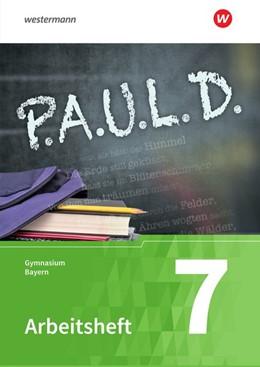 Abbildung von P.A.U.L. D. (Paul) 7. Arbeitsheft. Gymnasien in Bayern | 1. Auflage | 2020 | beck-shop.de