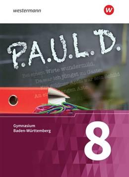 Abbildung von P.A.U.L. D. - (Paul) 8. Schülerbuch. Gymnasien in Baden-Württemberg u.a. | 1. Auflage | 2018 | beck-shop.de