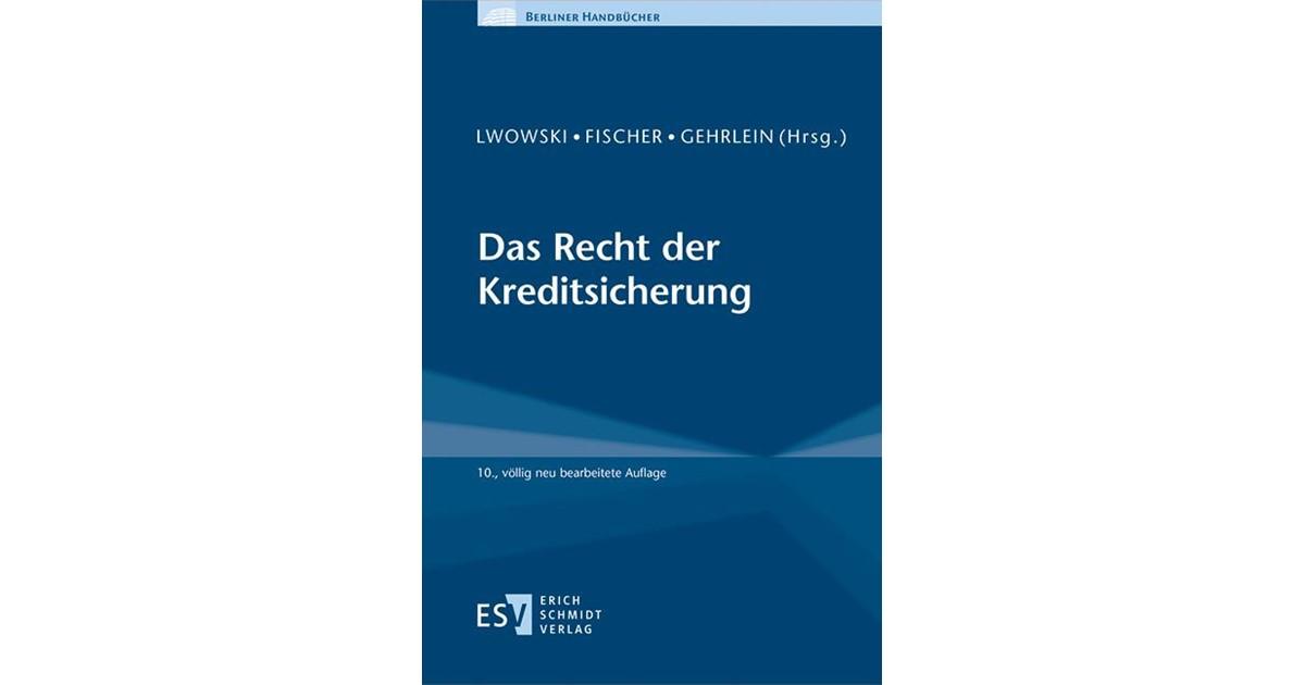 Das Recht der Kreditsicherung  Lwowski / Fischer / Gehrlein Hrsg.  10., völlig neu