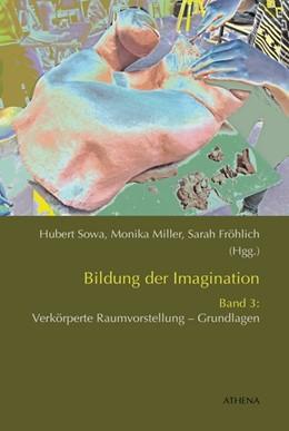 Abbildung von Sowa / Miller | Bildung der Imagination / Bildung der Imagination (Band 3) | 1. Auflage | 2017 | beck-shop.de