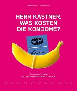 Abbildung von Materni / Czytrich   Herr Kästner, was kosten die Kondome?   2017   Der diskrete Versand der Dresd...