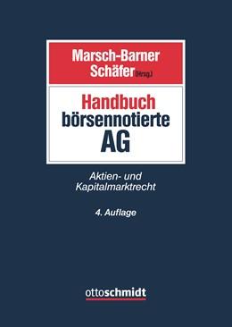 Abbildung von Marsch-Barner / Schäfer (Hrsg.) | Handbuch börsennotierte AG | 4., neu bearbeitete Auflage | 2017 | Aktien- und Kapitalmarktrecht