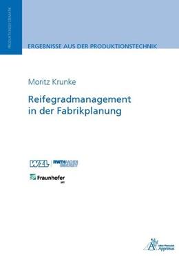 Abbildung von Krunke   Reifegradmanagement in der Fabrikplanung   1. Auflage   2017   beck-shop.de