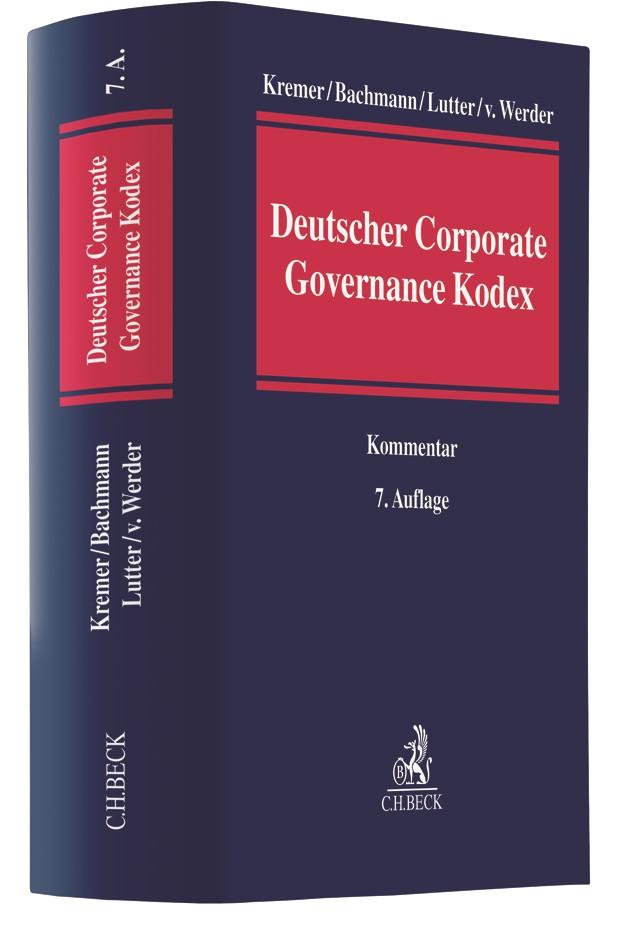 Deutscher Corporate Governance Kodex   Kremer / Bachmann / Lutter / v. Werder   7., vollständig neu bearbeitete Auflage, 2017   Buch (Cover)