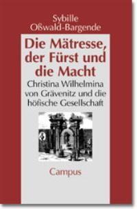 Abbildung von Oßwald-Bargende | Die Mätresse, der Fürst und die Macht | 2000