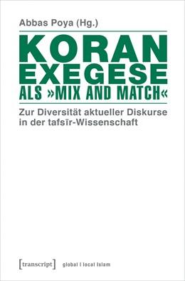 Abbildung von Poya | Koranexegese als »Mix and Match« | 2017 | Zur Diversität aktueller Disku...