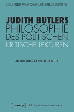 Abbildung von Posselt / Schönwälder-Kuntze | Judith Butlers Philosophie des Politischen | 1. Auflage | 2018 | beck-shop.de