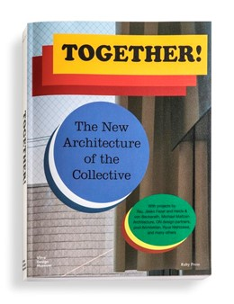 Abbildung von Kries / Ruby | Together! | 2017 | The New Architecture of the Co...