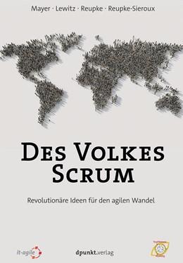 Abbildung von Mayer / Lewitz / Reupke | The People's Scrum | 2., überarbeitete Auflage | 2017 | Revolutionäre Ideen für den ag...