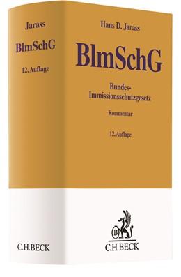 Abbildung von Jarass   Bundes-Immissionsschutzgesetz: BImSchG   12., vollständig überarbeitete Auflage   2017   Kommentar