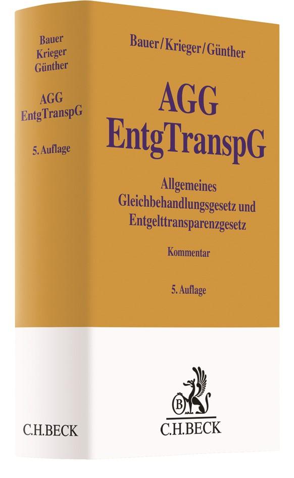 Allgemeines Gleichbehandlungsgesetz und Entgelttransparenzgesetz: AGG EntgTranspG | Bauer / Krieger / Günther | 5. Auflage, 2018 | Buch (Cover)