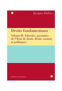 Abbildung von Dubey | Droits fondamentaux , Volume II: Libertés, garanties de l'Etat de droit, droits sociaux et politiques | 1. Auflage | 2018 | beck-shop.de
