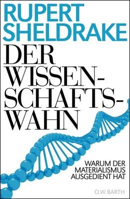 Abbildung von Sheldrake | Der Wissenschaftswahn | 1. Auflage | 2012 | beck-shop.de