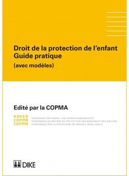 Abbildung von COPMA (éd.) | Droit de la protection de l'enfant Guide pratique | 1. Auflage | 2017 | beck-shop.de