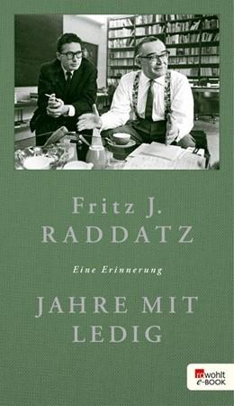 Abbildung von Raddatz | Jahre mit Ledig | 1. Auflage | 2015 | beck-shop.de