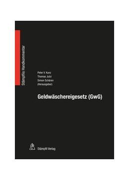 Abbildung von Kunz / Jutzi   Geldwäschereigesetz (GwG)   1. Auflage   2017   beck-shop.de