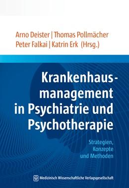 Abbildung von Deister / Pollmächer | Krankenhausmanagement in Psychiatrie und Psychotherapie | 1. Auflage | 2017 | beck-shop.de