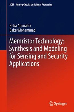 Abbildung von Abunahla / Mohammad | Memristor Technology: Synthesis and Modeling for Sensing and Security Applications | 2017