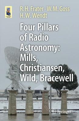 Abbildung von Frater / Goss / Wendt | Four Pillars of Radio Astronomy: Christiansen, Mills, Wild and Bracewell | 2017 | 2017
