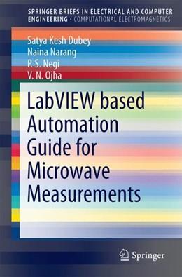 Abbildung von Dubey / Narang | LabVIEW based Automation Guide for Microwave Measurements | 1. Auflage | 2017 | beck-shop.de