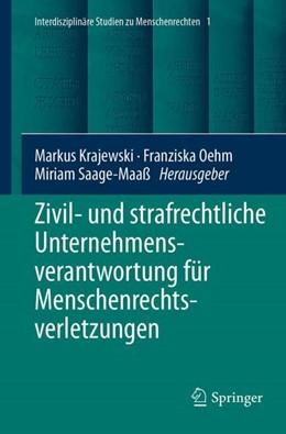 Abbildung von Krajewski / Oehm / Saage-Maaß | Zivil- und strafrechtliche Unternehmensverantwortung für Menschenrechtsverletzungen | 1. Auflage | 2018