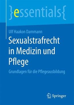 Abbildung von Dammann | Sexualstrafrecht in Medizin und Pflege | 1. Auflage | 2017 | beck-shop.de