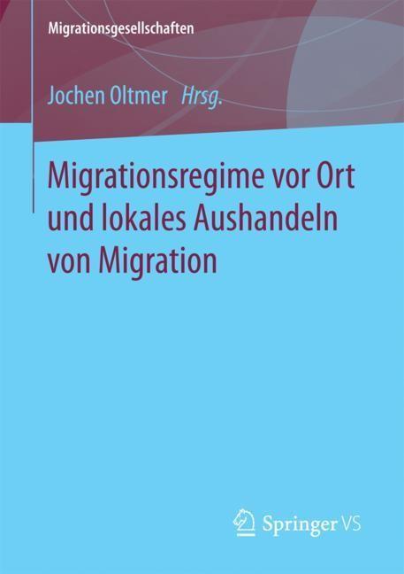 Migrationsregime vor Ort und lokales Aushandeln von Migration | Oltmer, 2017 | Buch (Cover)
