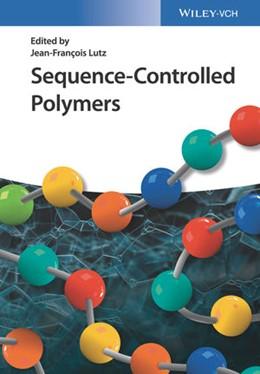 Abbildung von Lutz | Sequence-Controlled Polymers | 1. Auflage | 2018 | beck-shop.de