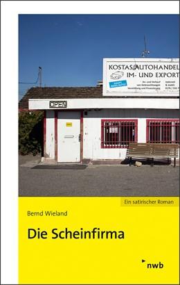 Abbildung von Wieland | Die Scheinfirma | 2017 | Ein satirischer Roman