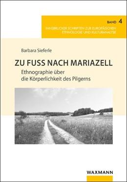 Abbildung von Heimerdinger / Meyer | Zu Fuß nach Mariazell | 1. Auflage | 2017 | beck-shop.de