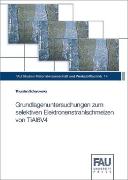 Abbildung von Scharowsky | Grundlagenuntersuchungen zum selektiven Elektronenstrahlschmelzen von TiAl6V4 | 2017