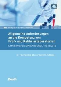 Allgemeine Anforderungen an die Kompetenz von Prüf- und Kalibrierlaboratorien | Bosch / Wloka | 3., vollständig überarbeitete Auflage, 2018 | Buch (Cover)