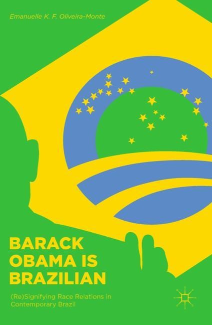 Barack Obama is Brazilian | Oliveira-Monte, 2017 | Buch (Cover)