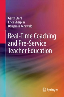 Abbildung von Stahl / Sharplin | Real-Time Coaching and Pre-Service Teacher Education | 1. Auflage | 2017 | beck-shop.de