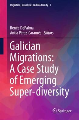 Abbildung von Depalma / Pérez-Caramés | Galician Migrations: A Case Study of Emerging Super-diversity | 2017