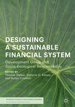 Abbildung von Walker / Kibsey | Designing a Sustainable Financial System | 1. Auflage | 2018 | beck-shop.de
