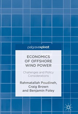 Abbildung von Poudineh / Brown / Foley | Economics of Offshore Wind Power | 2017 | Challenges and Policy Consider...