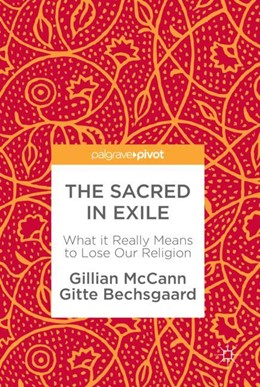 Abbildung von McCann / Bechsgaard | The Sacred in Exile | 2017 | What it Really Means to Lose O...