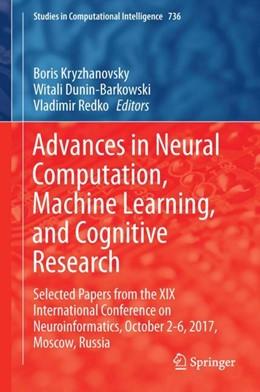 Abbildung von Kryzhanovsky / Dunin-Barkowski | Advances in Neural Computation, Machine Learning, and Cognitive Research | 1. Auflage | 2017 | beck-shop.de