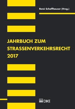 Abbildung von Schaffhauser (Hrsg.)   Jahrbuch zum Strassenverkehrsrecht 2017   2017